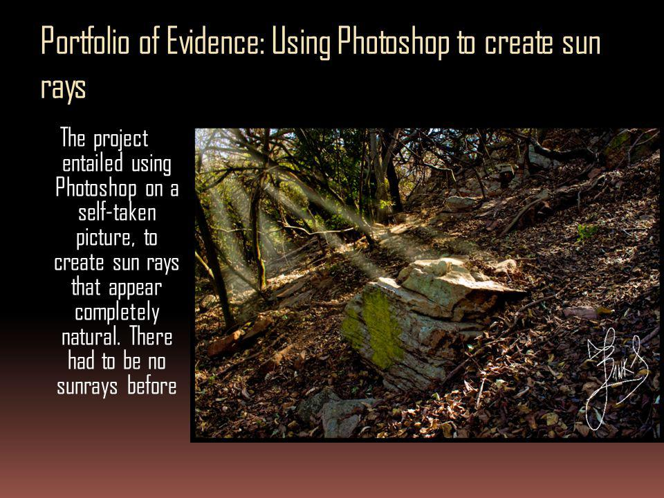 Portfolio of Evidence: Using Photoshop to create sun rays