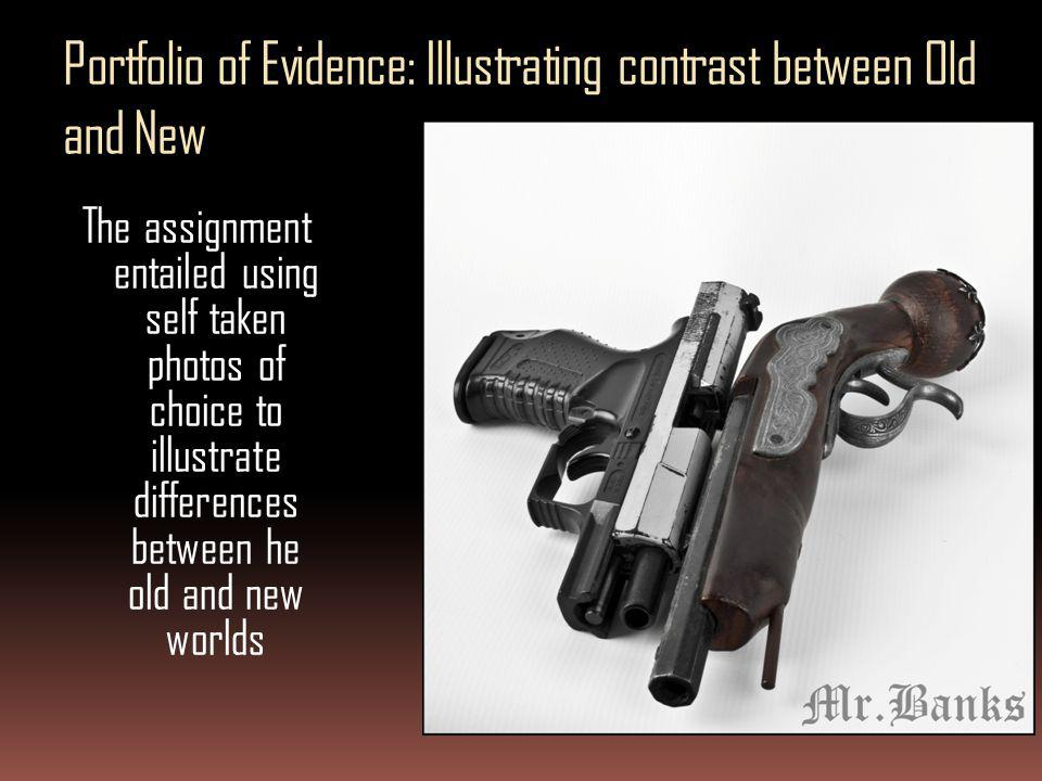 Portfolio of Evidence: Illustrating contrast between Old and New