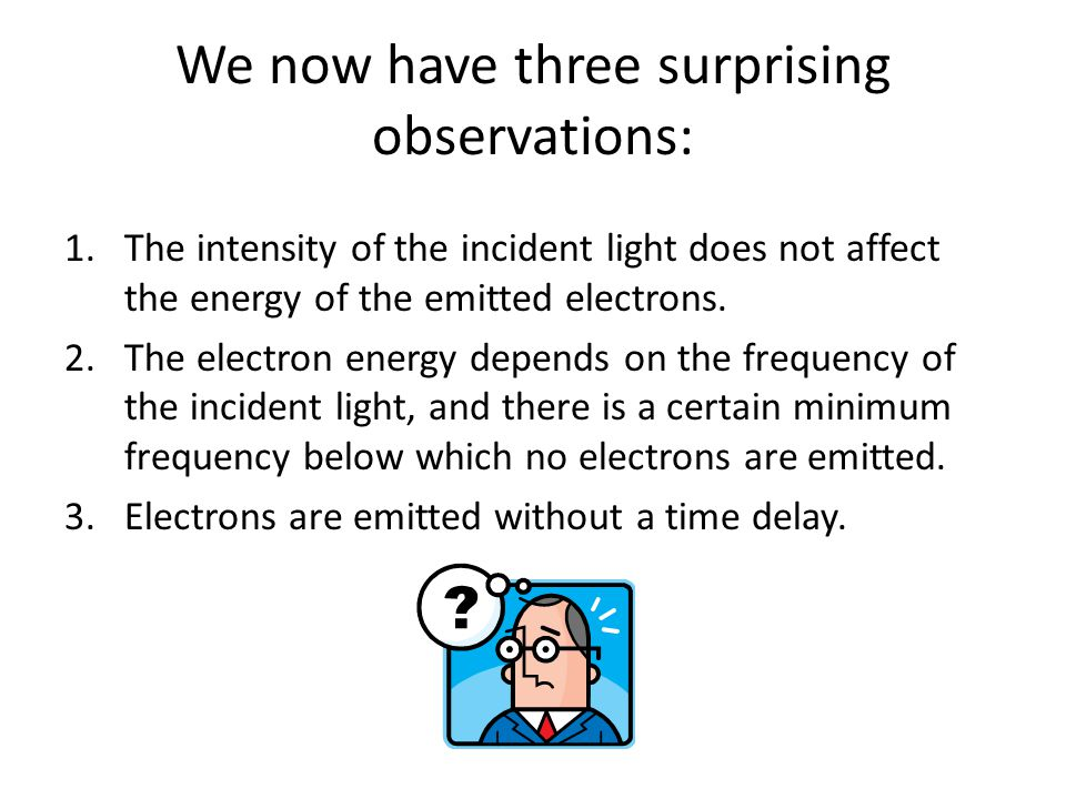 We now have three surprising observations: