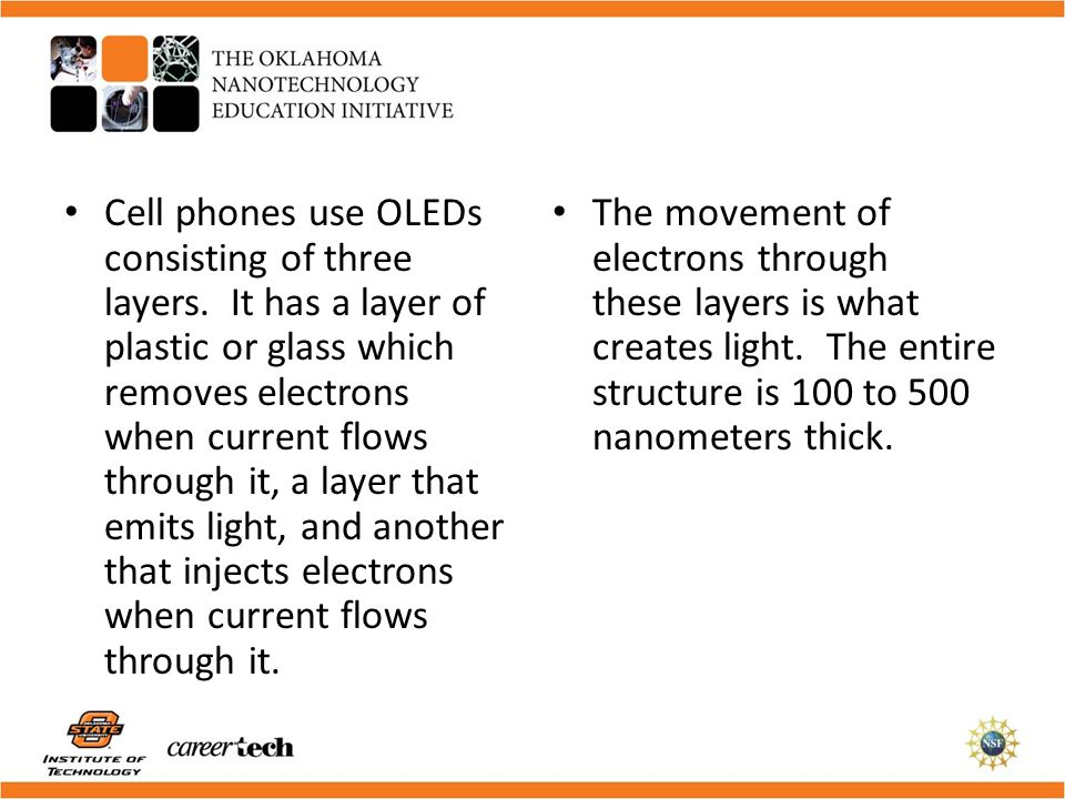 Cell phones use OLEDs consisting of three layers