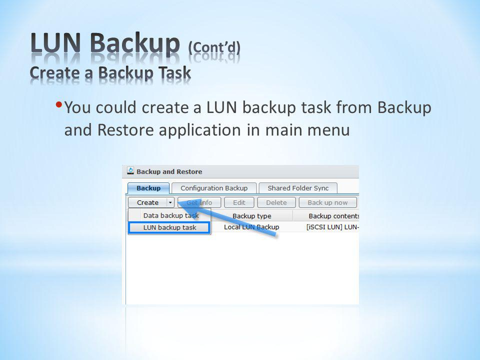 LUN Backup (Cont'd) Create a Backup Task