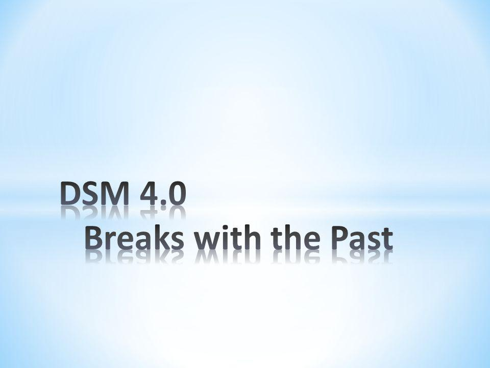 DSM 4.0 Breaks with the Past