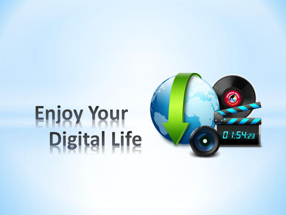 Enjoy Your Digital Life