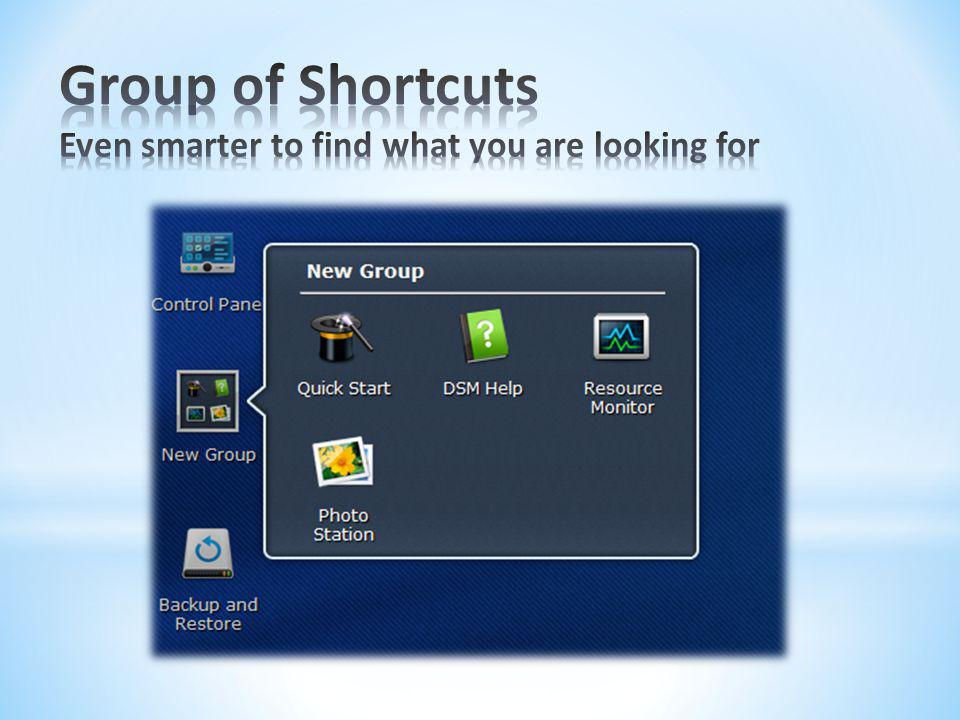 Group of Shortcuts Even smarter to find what you are looking for