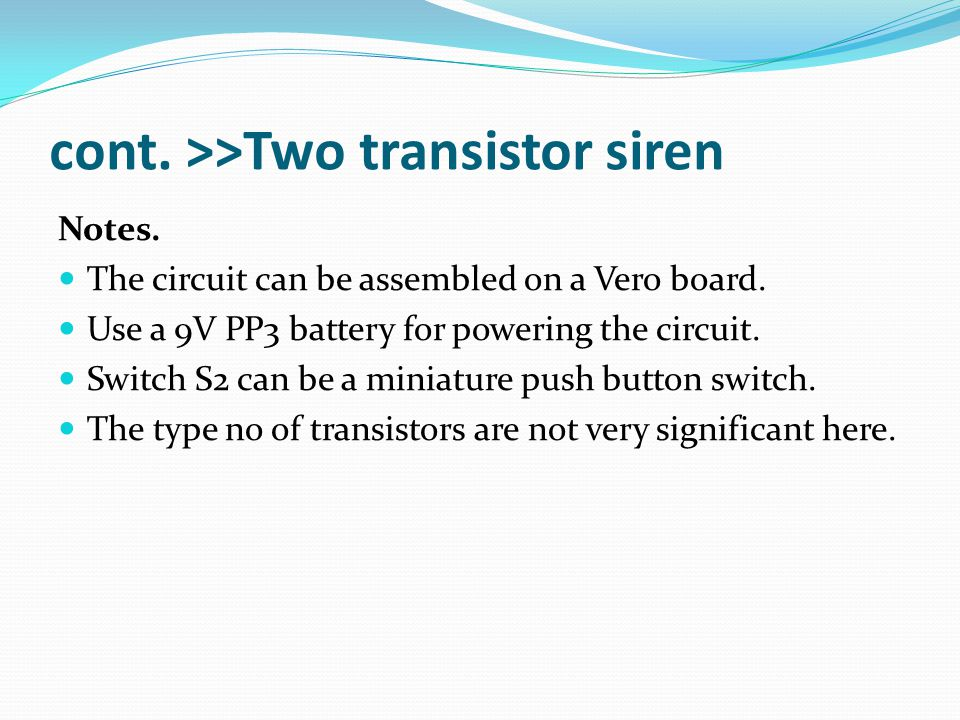 cont. >>Two transistor siren
