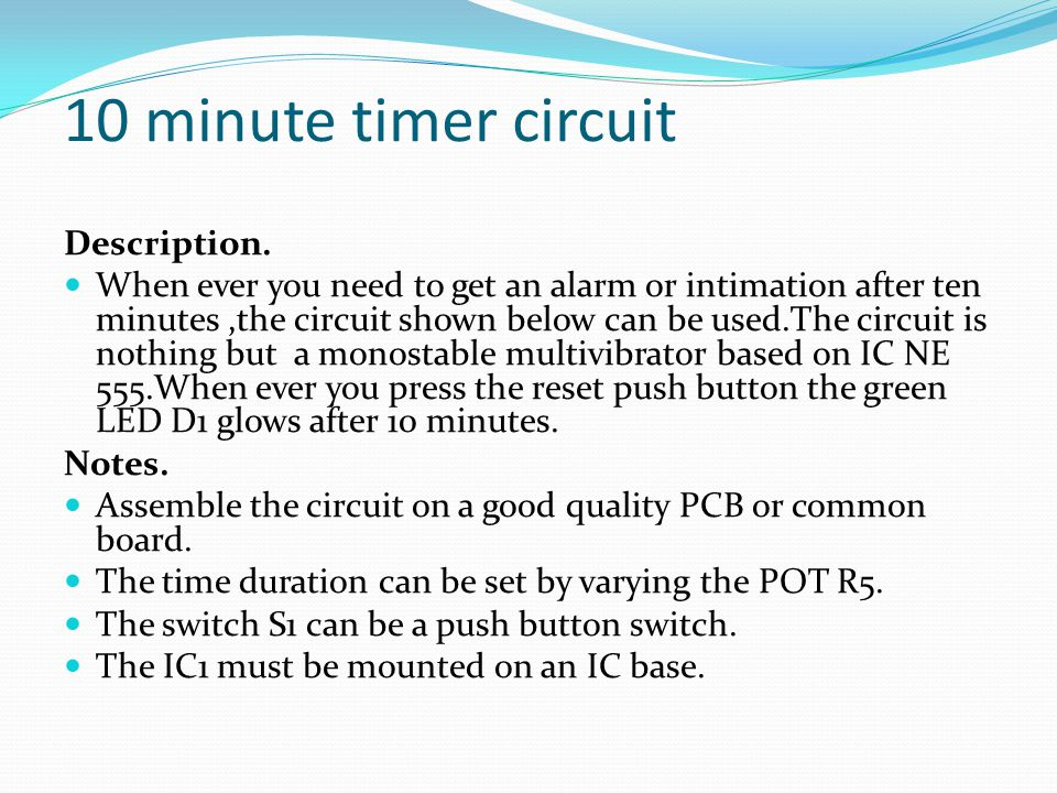 10 minute timer circuit Description.
