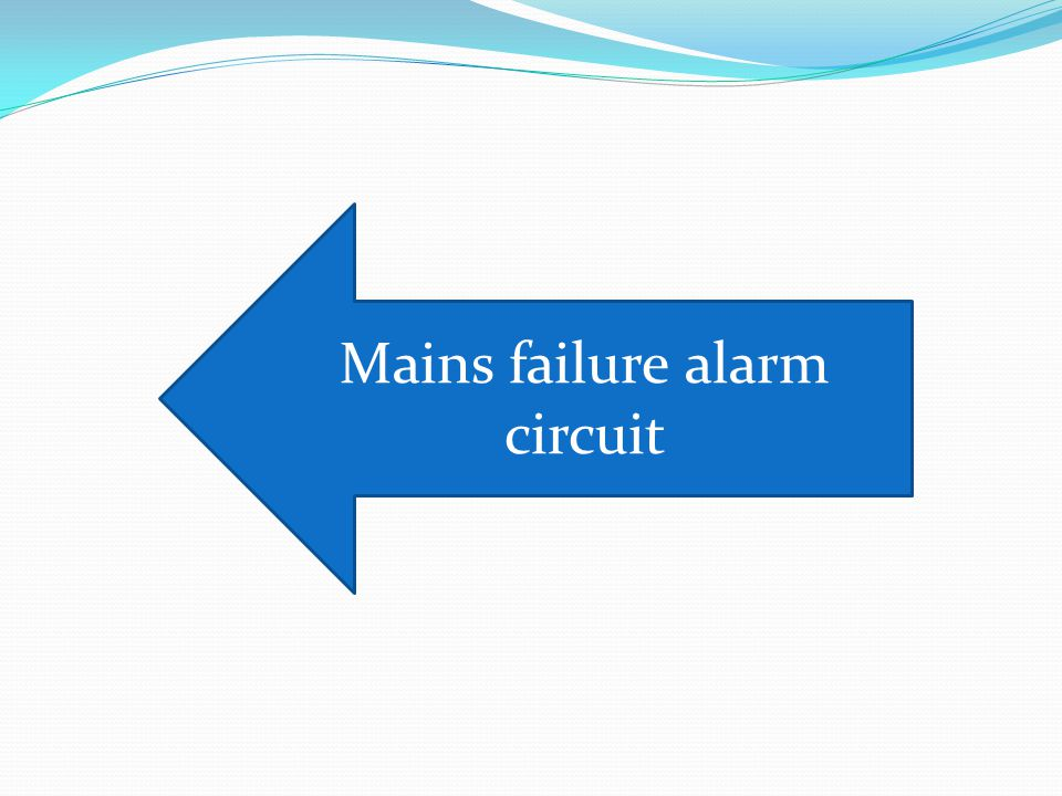 Mains failure alarm circuit