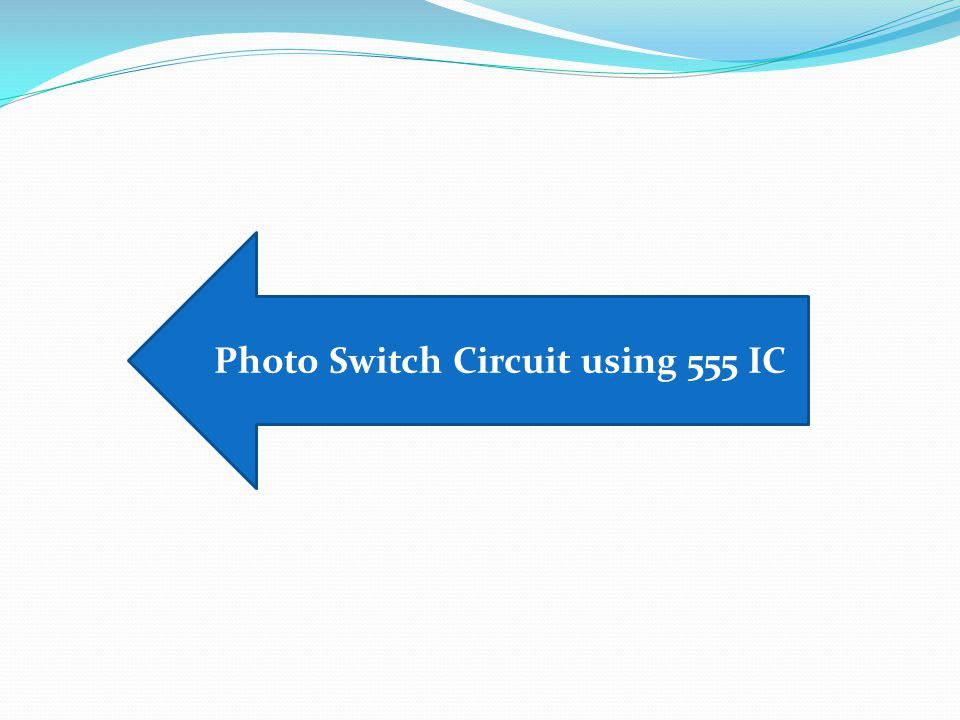 Photo Switch Circuit using 555 IC