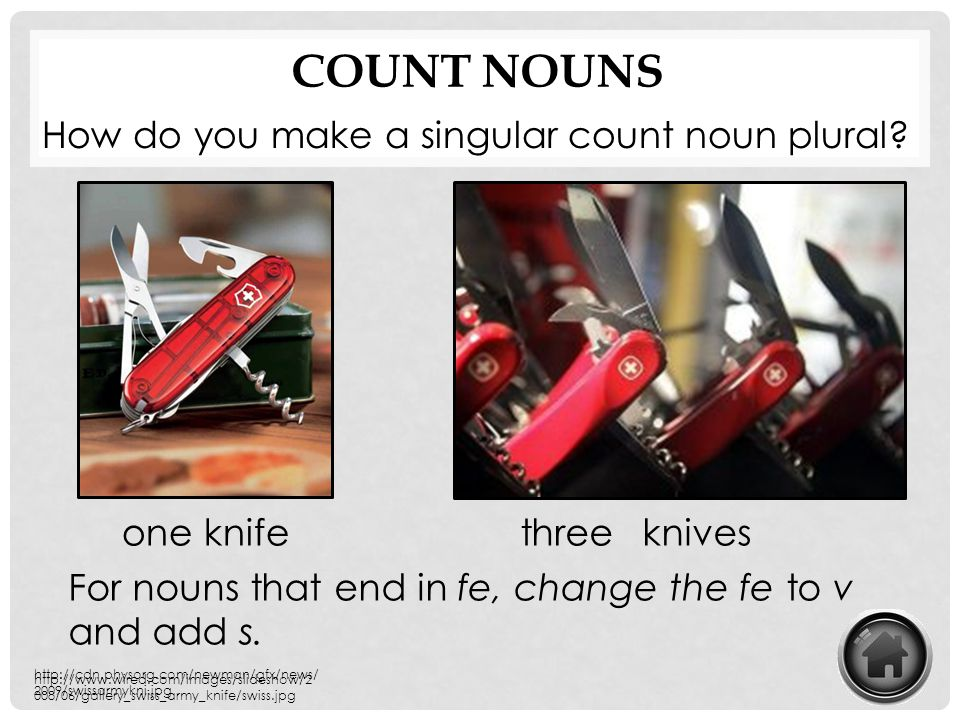 Count Nouns How do you make a singular count noun plural one knife