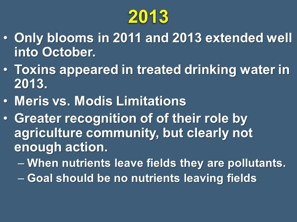 2013 Only blooms in 2011 and 2013 extended well into October.