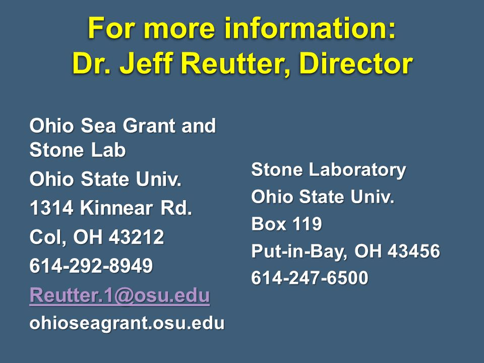 For more information: Dr. Jeff Reutter, Director