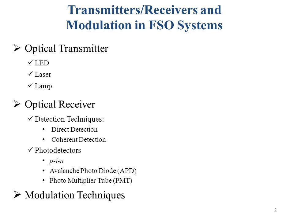 Transmitters/Receivers and Modulation in FSO Systems
