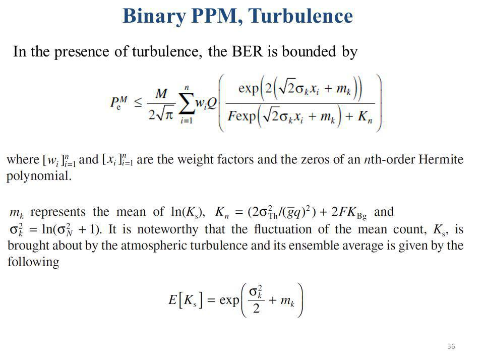 Binary PPM, Turbulence In the presence of turbulence, the BER is bounded by