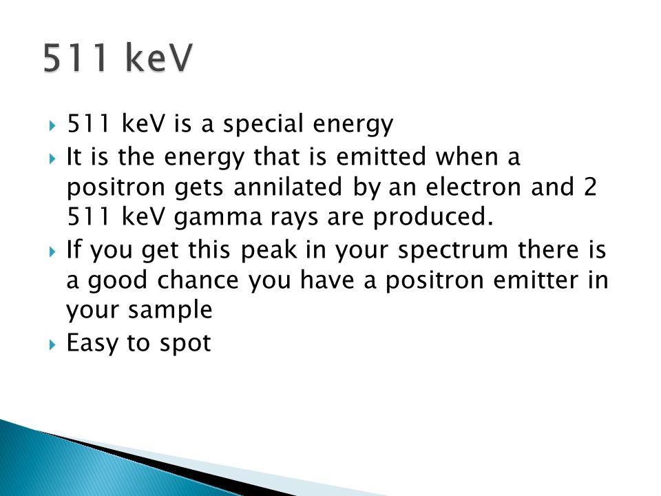 511 keV 511 keV is a special energy