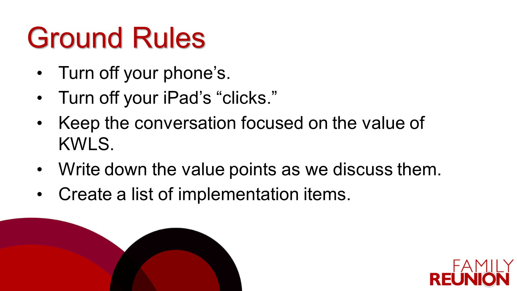 Ground Rules Turn off your phone's. Turn off your iPad's clicks.