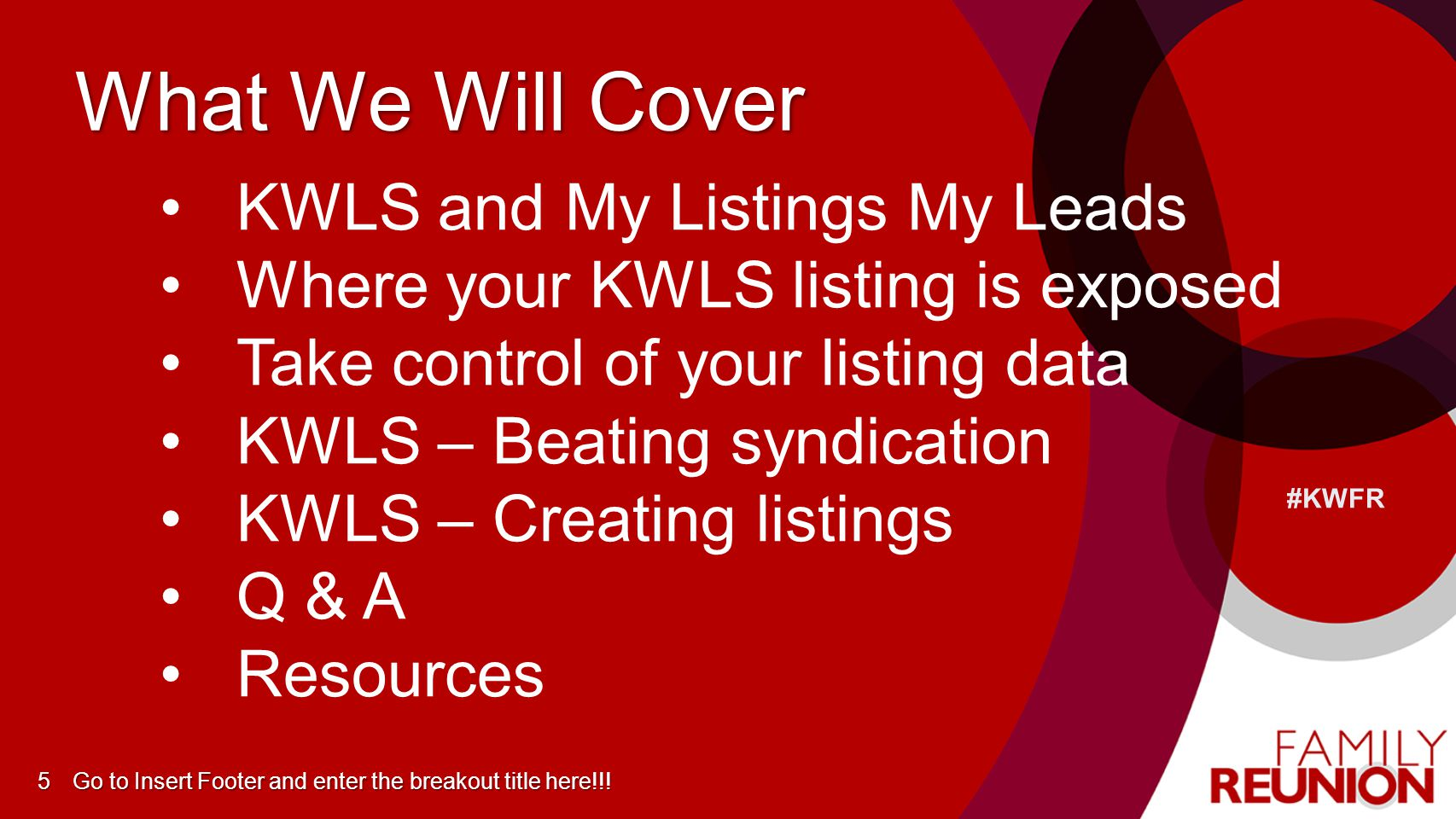 What We Will Cover KWLS and My Listings My Leads