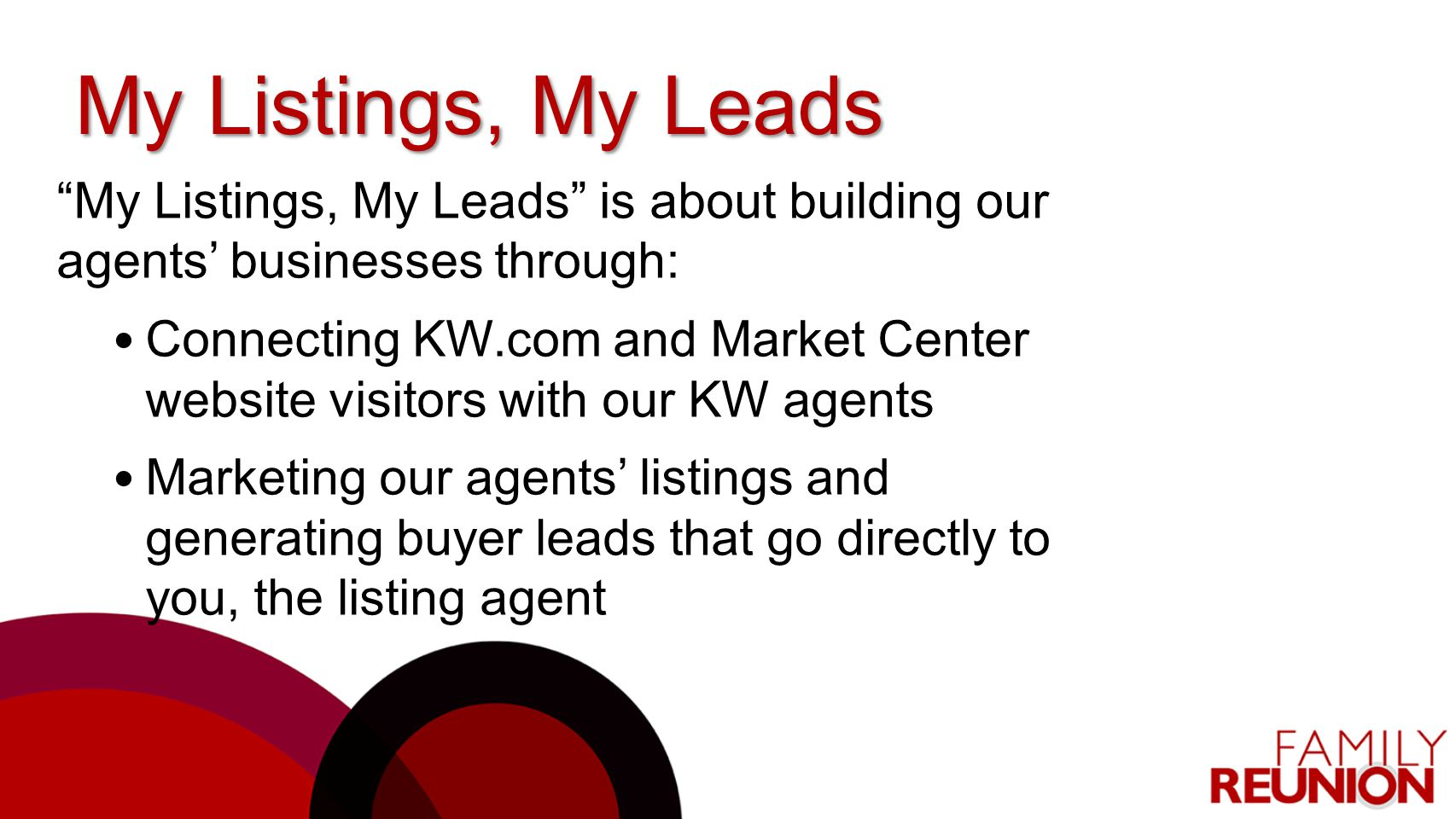 My Listings, My Leads My Listings, My Leads is about building our agents' businesses through: