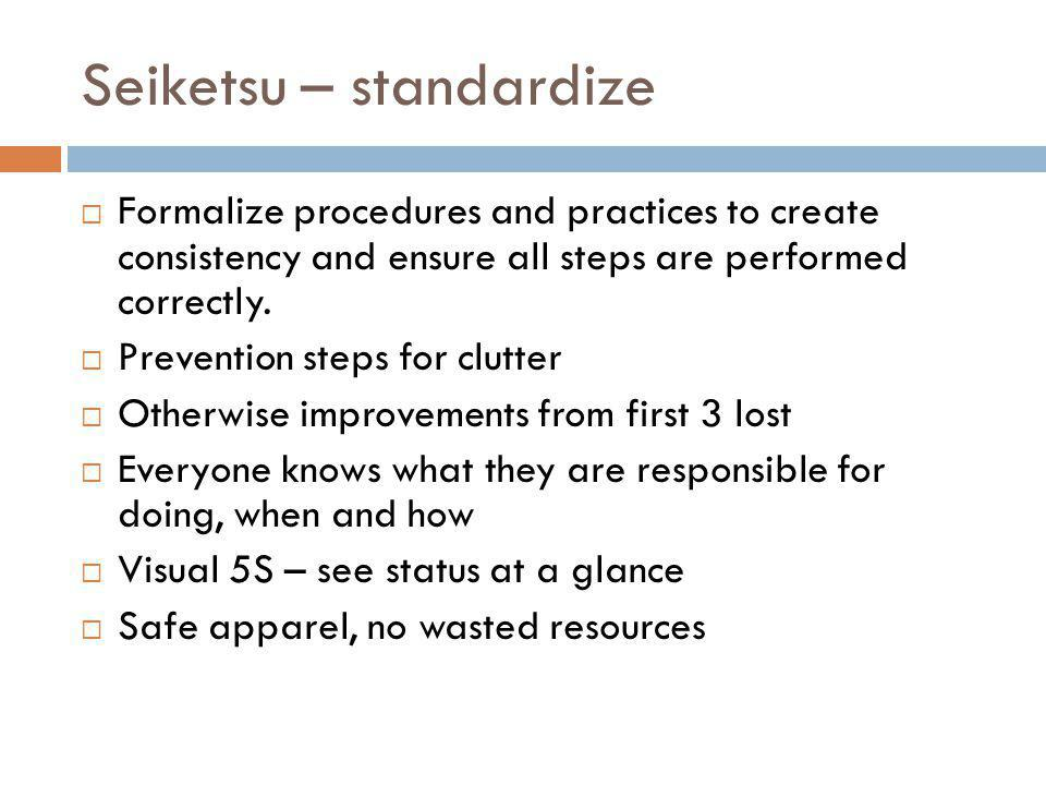 Seiketsu – standardize