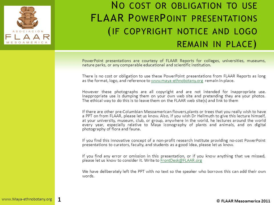 No cost or obligation to use FLAAR PowerPoint presentations (if copyright notice and logo remain in place)