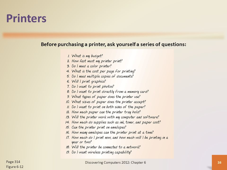 Before purchasing a printer, ask yourself a series of questions: