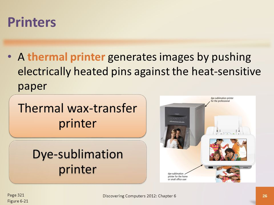 Printers A thermal printer generates images by pushing electrically heated pins against the heat-sensitive paper.