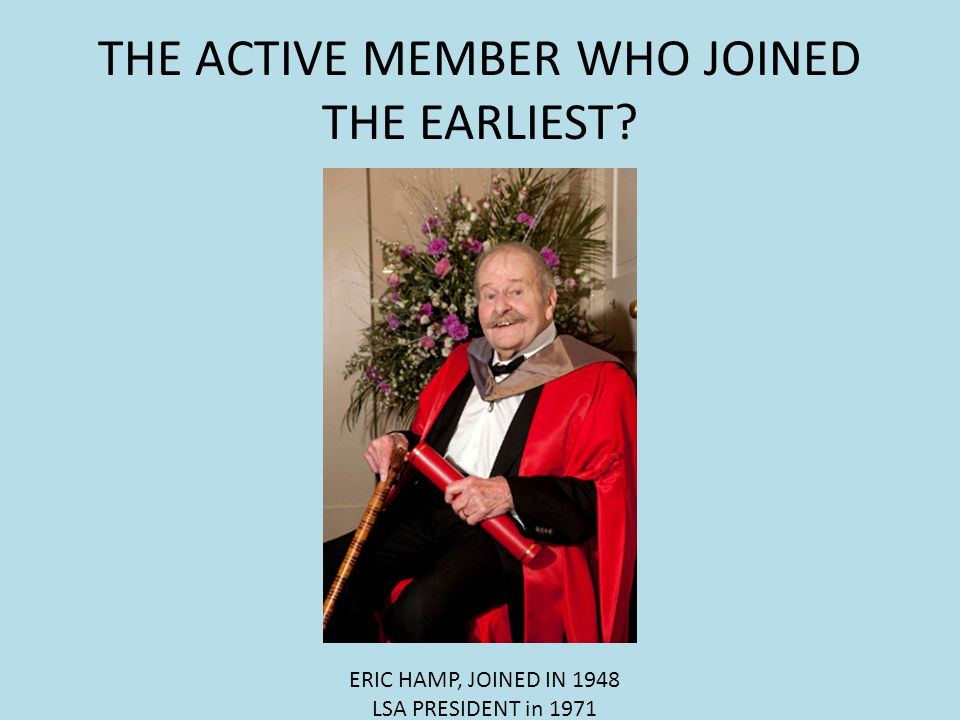 THE ACTIVE MEMBER WHO JOINED THE EARLIEST