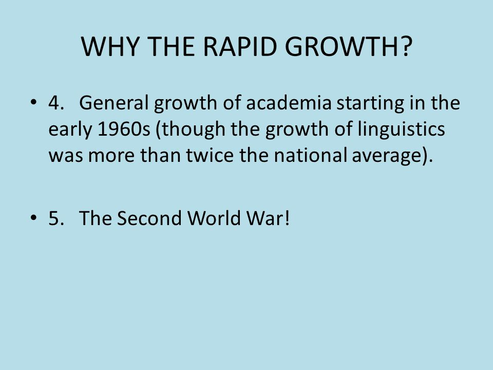 WHY THE RAPID GROWTH