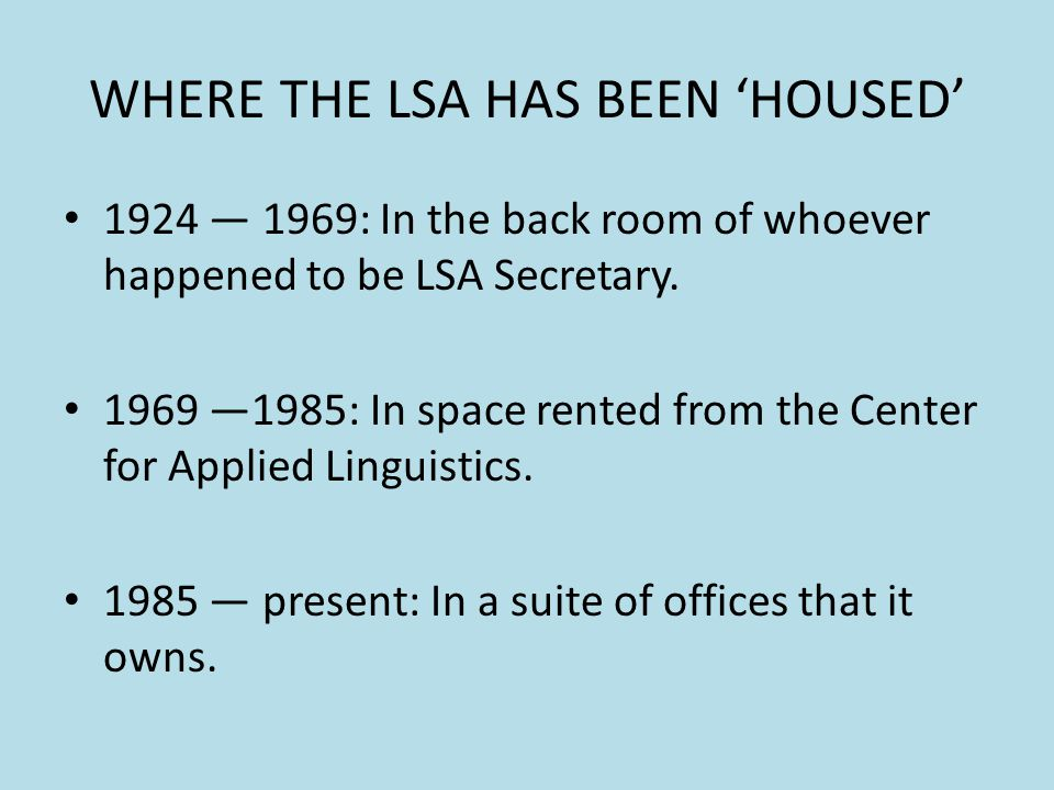 WHERE THE LSA HAS BEEN 'HOUSED'