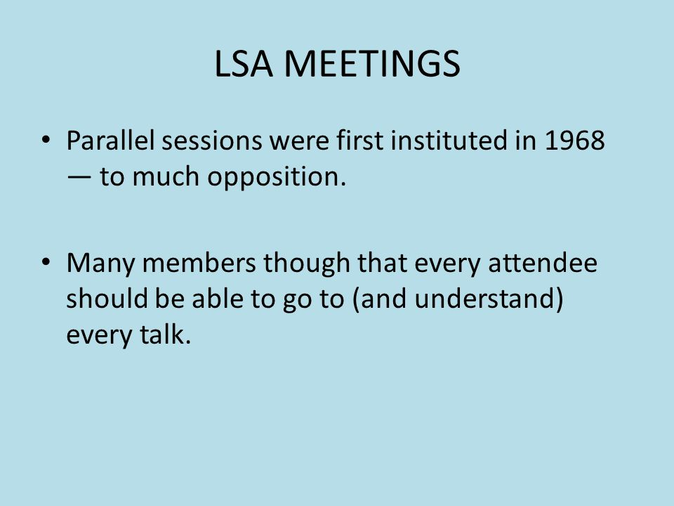 LSA MEETINGS Parallel sessions were first instituted in 1968 — to much opposition.