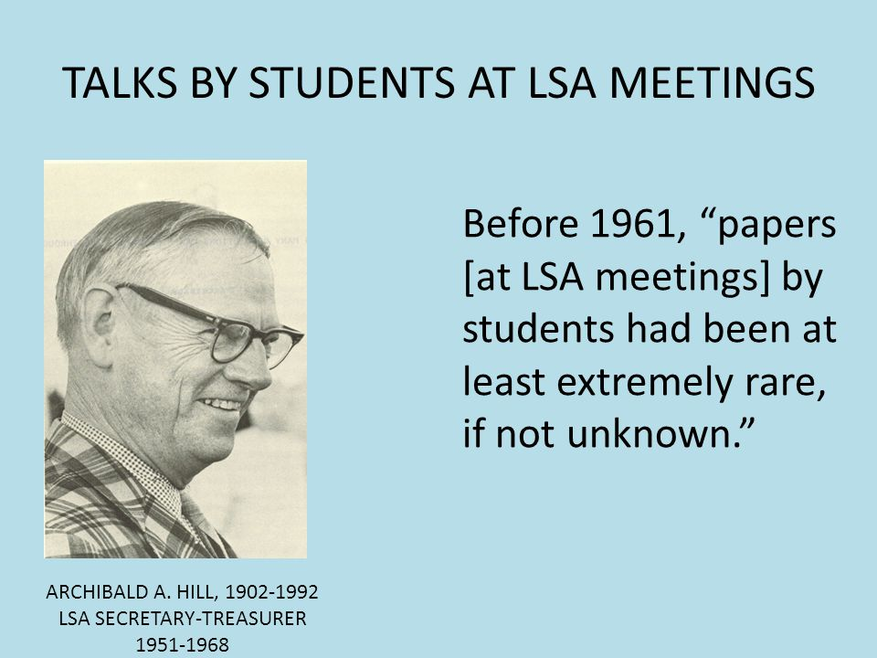 TALKS BY STUDENTS AT LSA MEETINGS