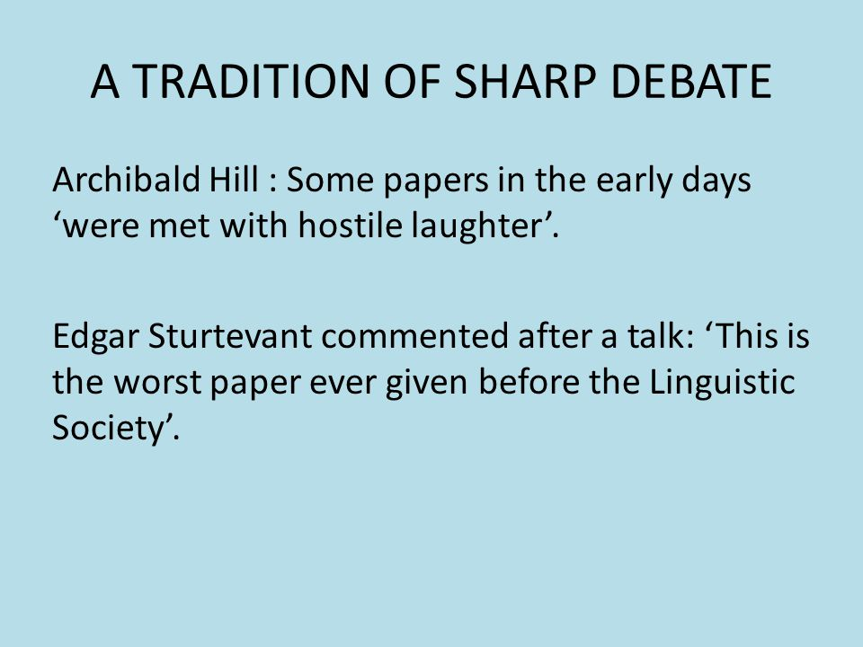 A TRADITION OF SHARP DEBATE