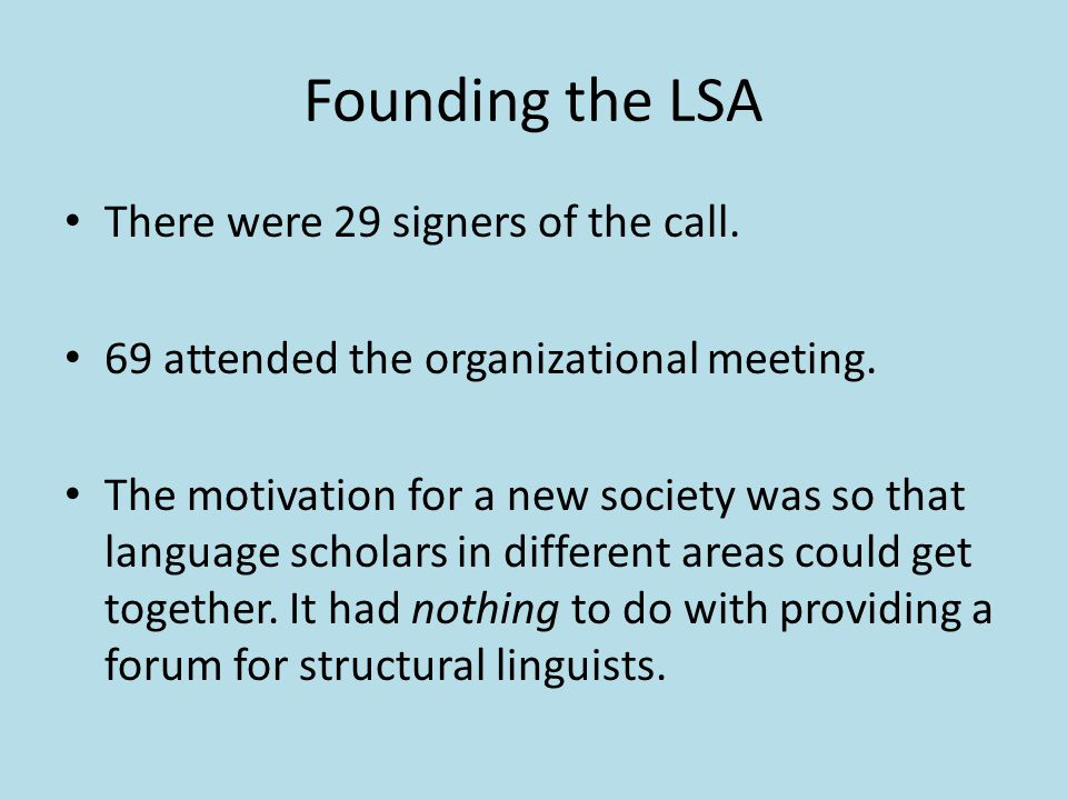 Founding the LSA There were 29 signers of the call.