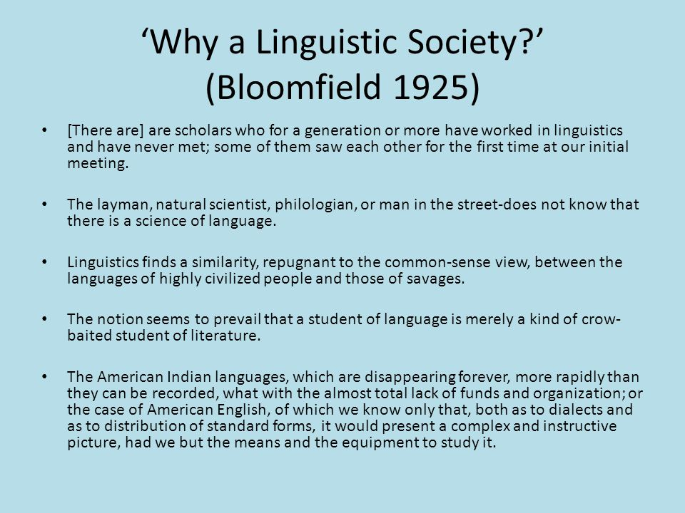 'Why a Linguistic Society ' (Bloomfield 1925)