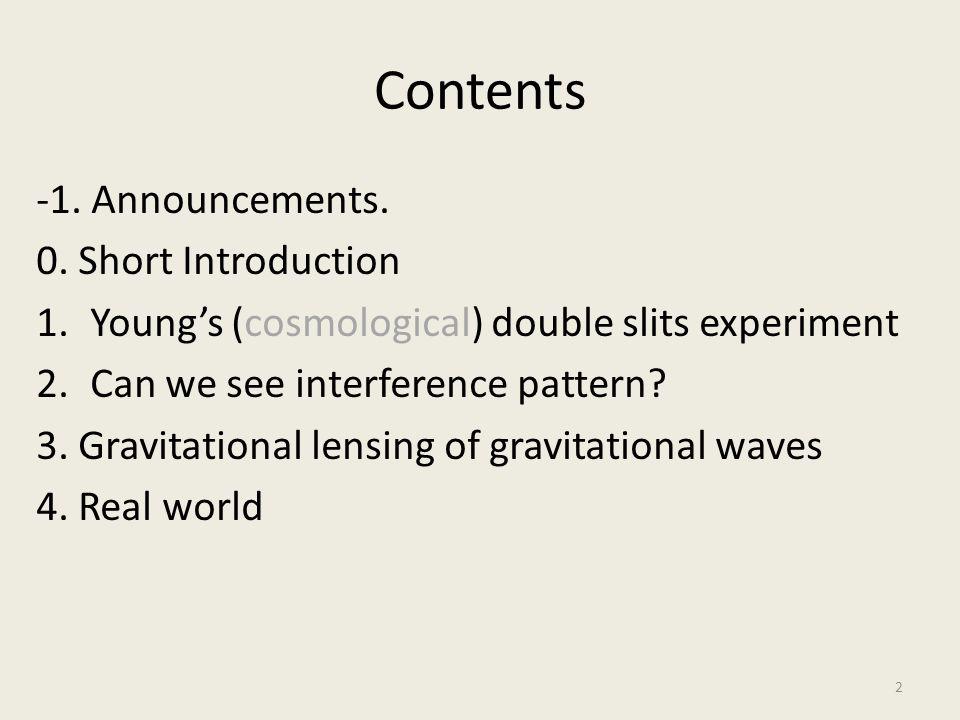 Contents -1. Announcements. 0. Short Introduction