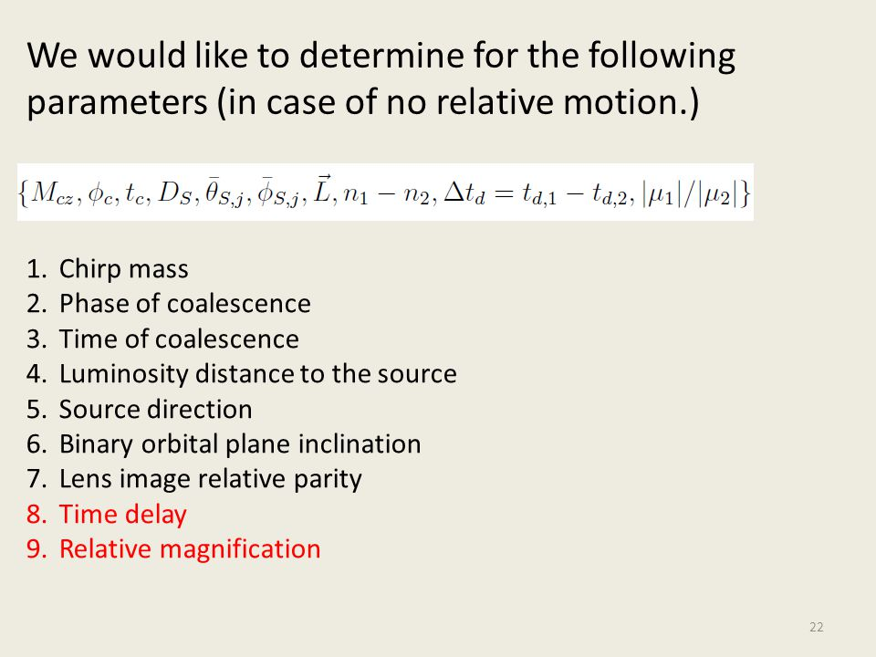We would like to determine for the following parameters (in case of no relative motion.)