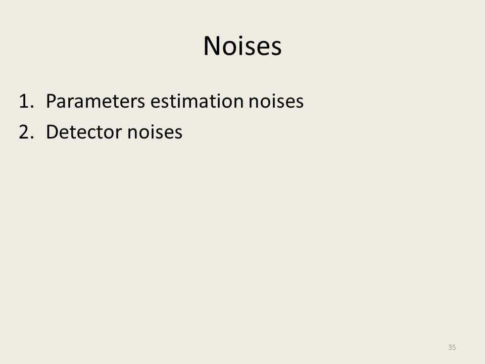 Noises Parameters estimation noises Detector noises