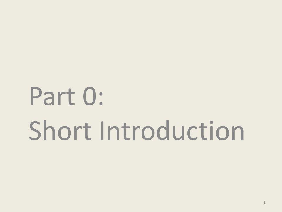 Part 0: Short Introduction