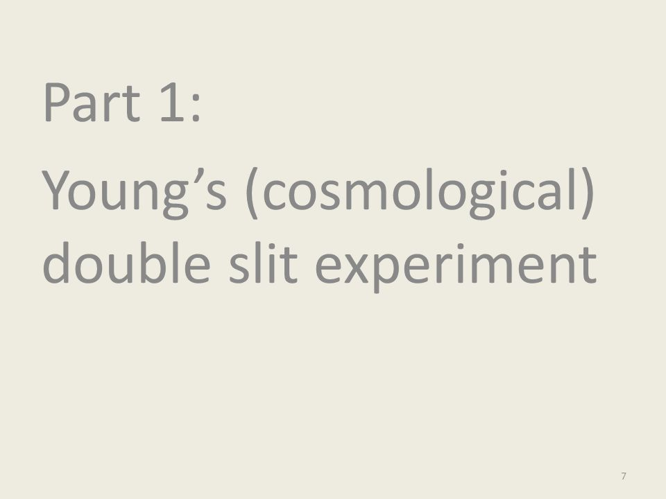 Part 1: Young's (cosmological) double slit experiment