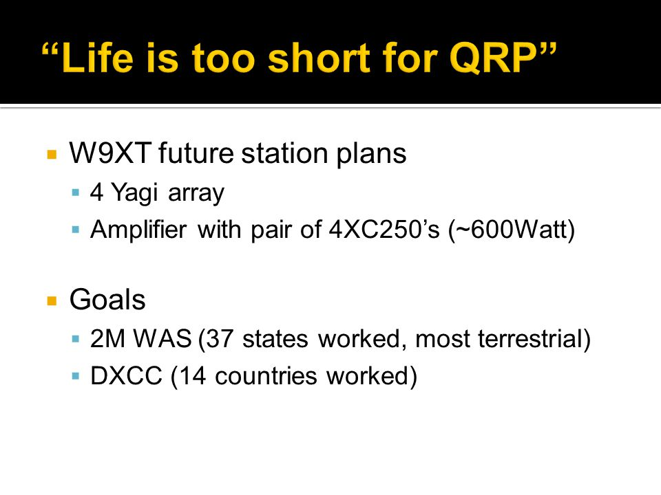 Life is too short for QRP