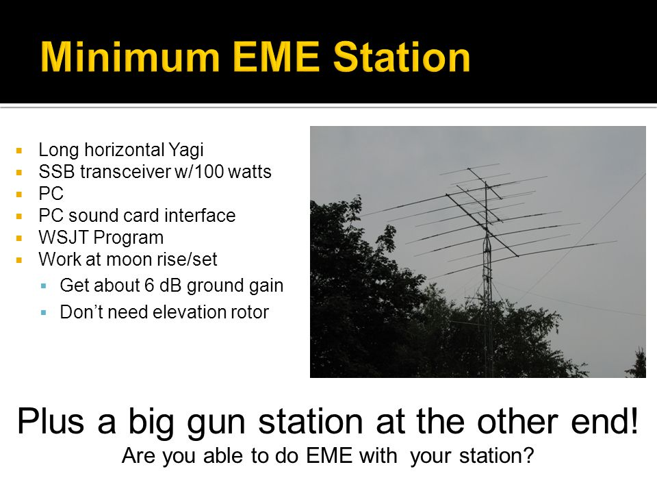 Minimum EME Station Plus a big gun station at the other end!
