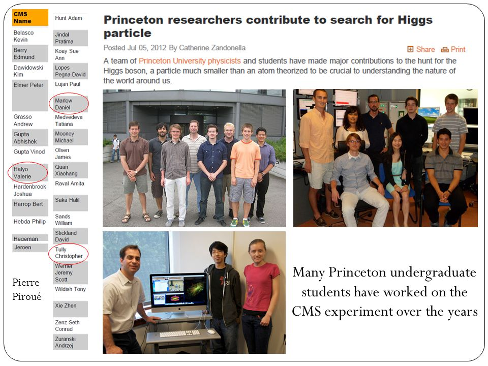 Many Princeton undergraduate students have worked on the CMS experiment over the years