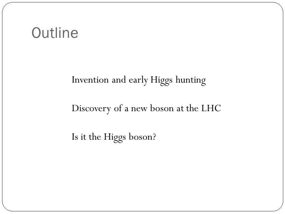 Outline Invention and early Higgs hunting