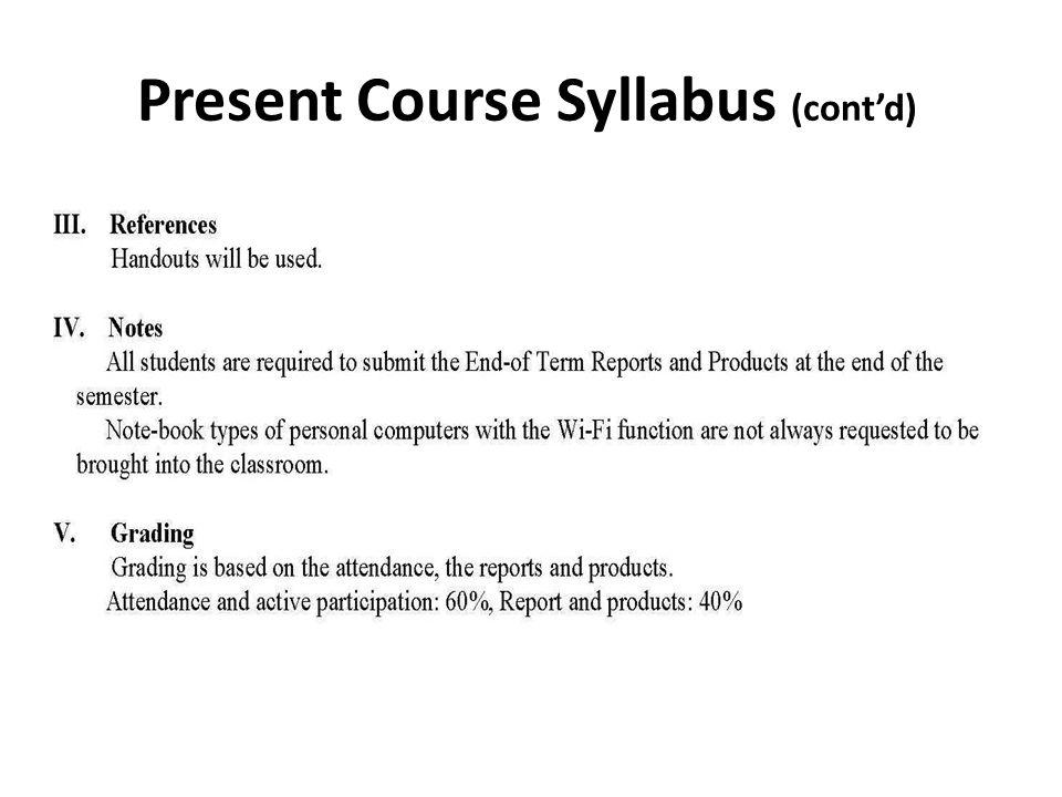 Present Course Syllabus (cont'd)