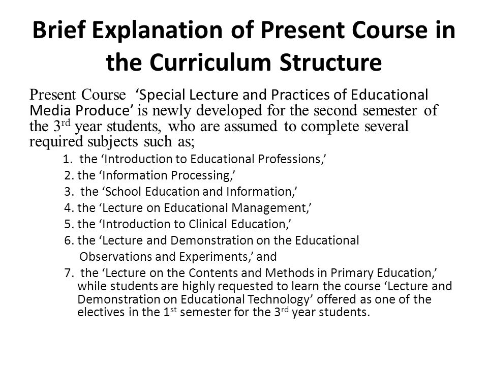 Brief Explanation of Present Course in the Curriculum Structure