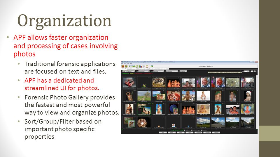 Organization APF allows faster organization and processing of cases involving photos.