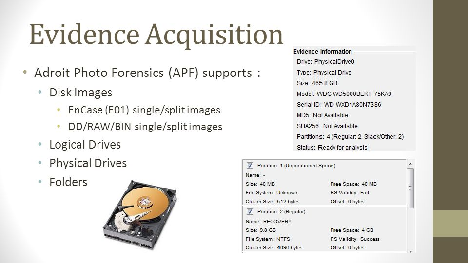 Evidence Acquisition Adroit Photo Forensics (APF) supports :