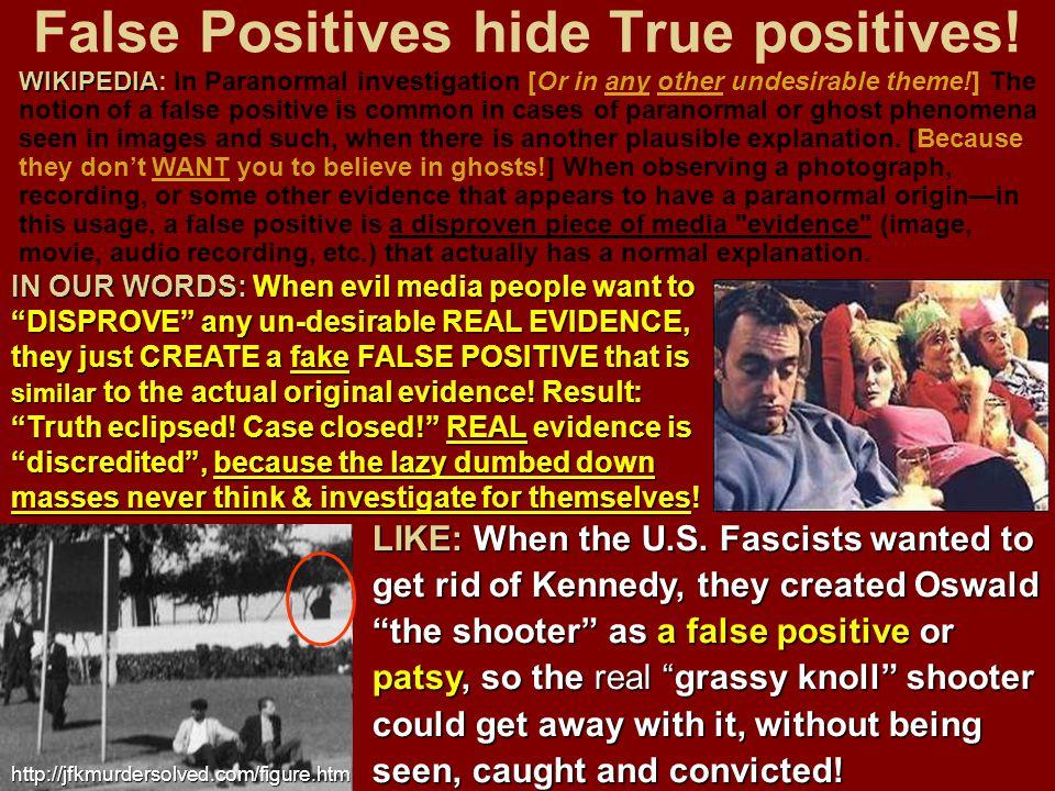 False Positives hide True positives!