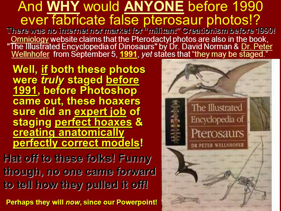 And WHY would ANYONE before 1990 ever fabricate false pterosaur photos!