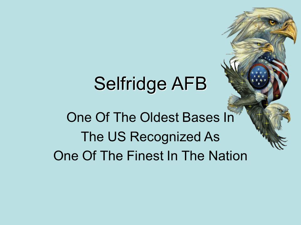 Selfridge AFB One Of The Oldest Bases In The US Recognized As