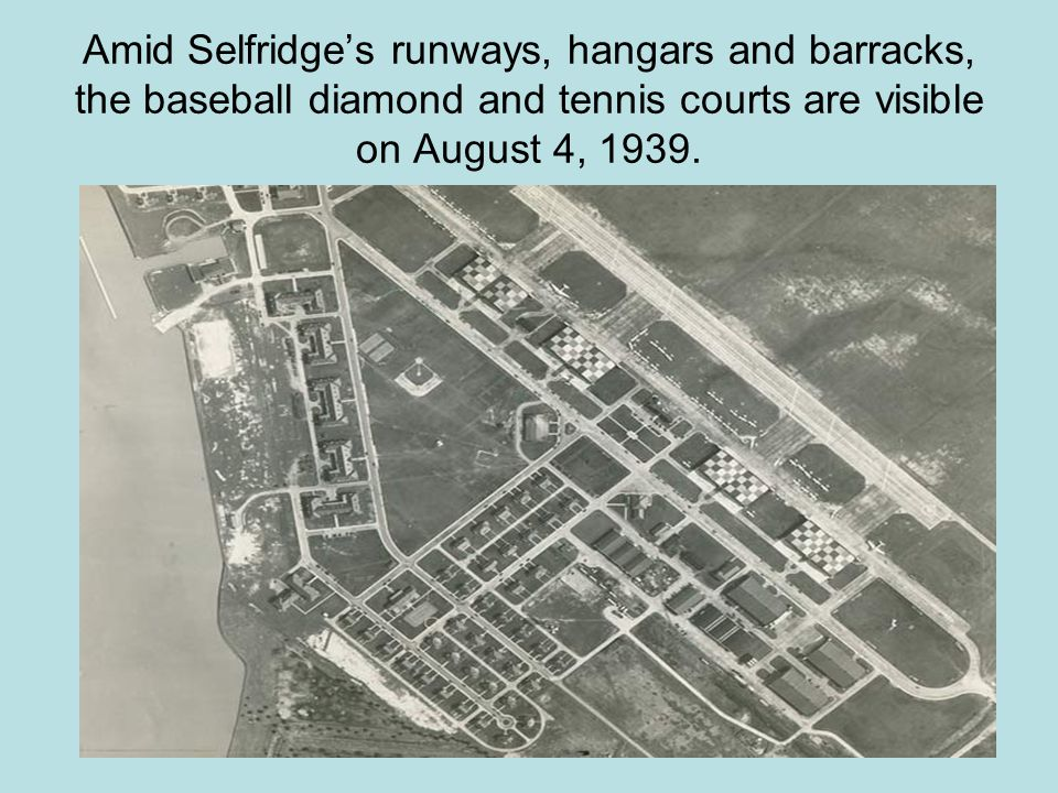 Amid Selfridge's runways, hangars and barracks, the baseball diamond and tennis courts are visible on August 4, 1939.